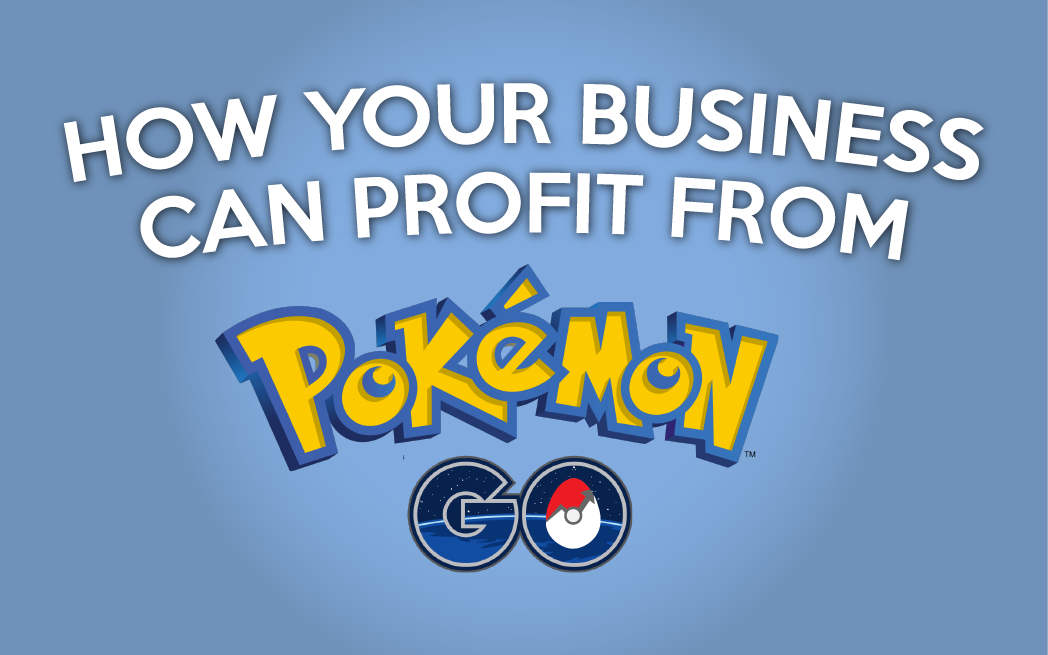 How PokeMon Go Can Boost Your Business